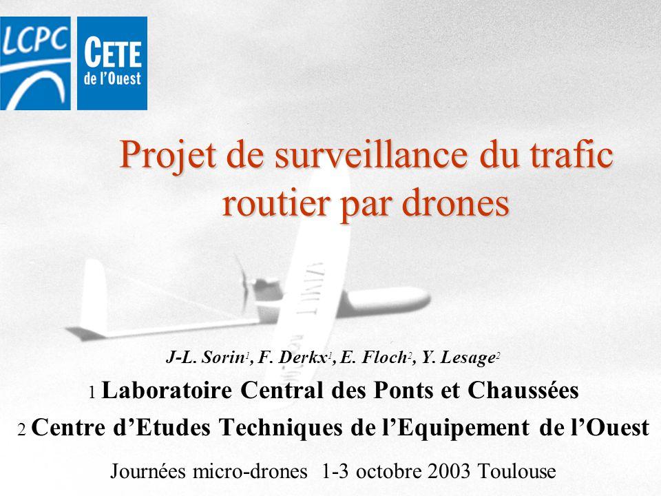 Journées Micro-Drones 3ème édition 1-3 octobre 2003 Toulouse22 Moyens matériels et humains Matériel –drone moto planeur –télécommande –caméra –station sol Équipe opérationnelle –1 opérateur-pilote –1 cadreur –1 assistant –2 spécialistes sécurité et techniques routières
