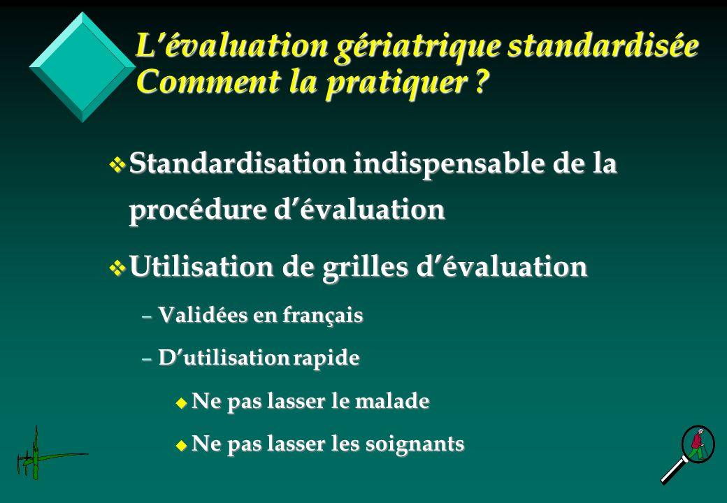 v Standardisation indispensable de la procédure dévaluation v Utilisation de grilles dévaluation – Validées en français – Dutilisation rapide u Ne pas