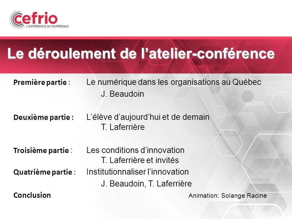 2 Le déroulement de latelier-conférence Première partie : Le numérique dans les organisations au Québec J.