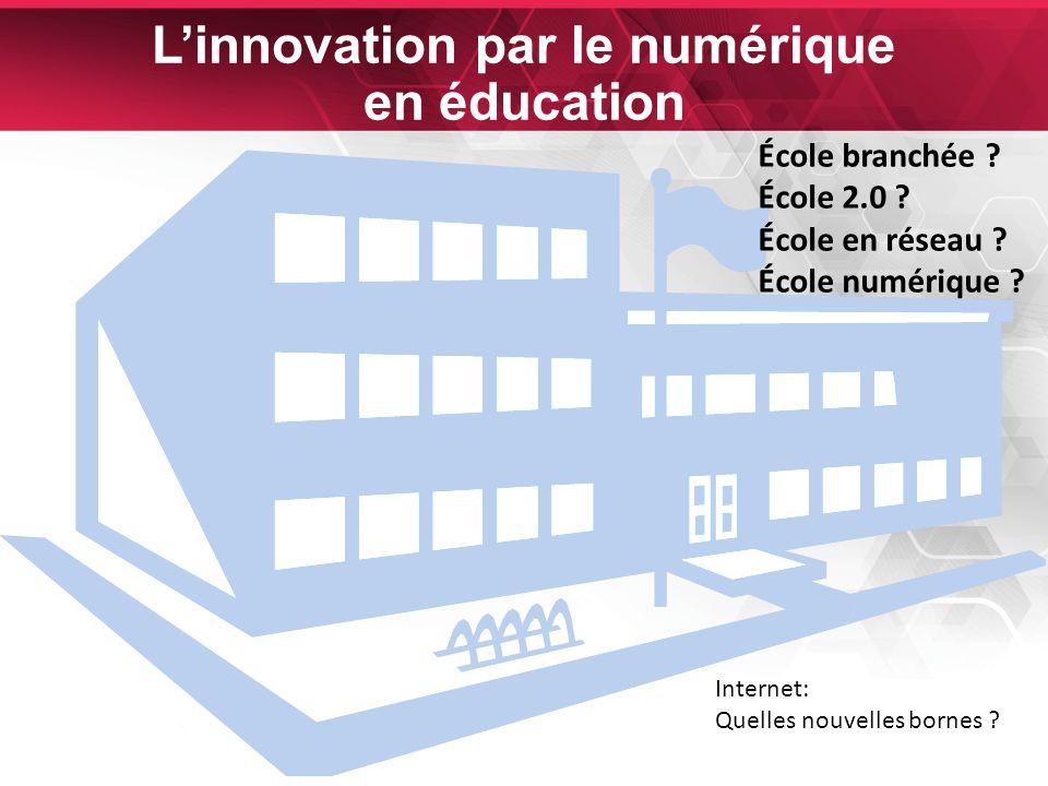 22 Linnovation par le numérique en éducation École branchée .
