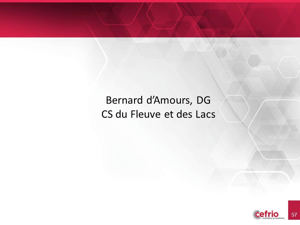 57 Bernard dAmours, DG CS du Fleuve et des Lacs
