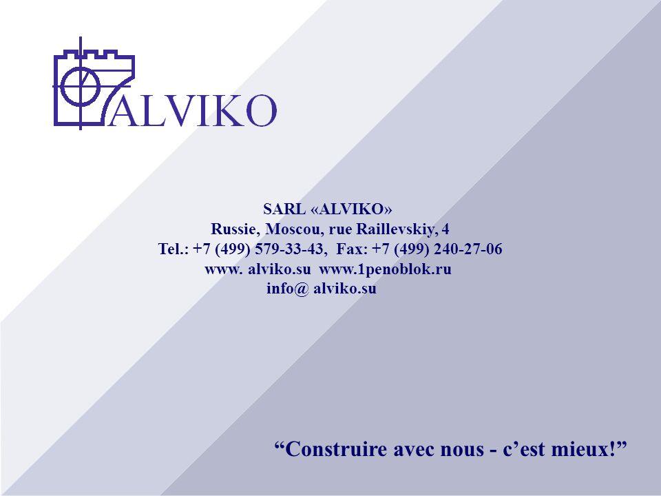 SARL «ALVIKO» Russie, Moscou, rue Raillevskiy, 4 Tel.: +7 (499) 579-33-43, Fax: +7 (499) 240-27-06 www. alviko.su www.1penoblok.ru info@ alviko.su Con