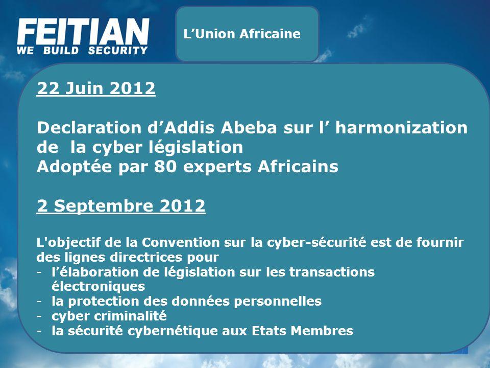 22 Juin 2012 Declaration dAddis Abeba sur l harmonization de la cyber législation Adoptée par 80 experts Africains 2 Septembre 2012 L'objectif de la C
