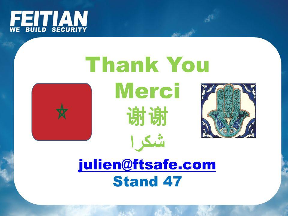 Thank You Merci شكرا julien@ftsafe.com Stand 47