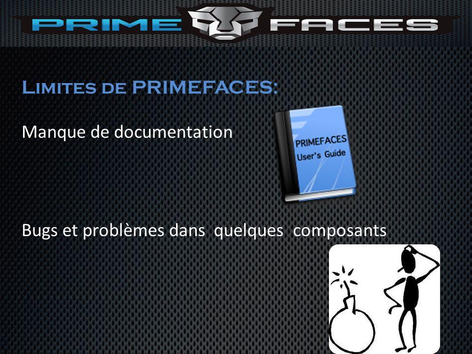 Limites de PRIMEFACES: Manque de documentation Bugs et problèmes dans quelques composants