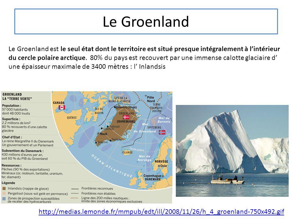 Le Groenland Le Groenland est le seul état dont le territoire est situé presque intégralement à lintérieur du cercle polaire arctique.