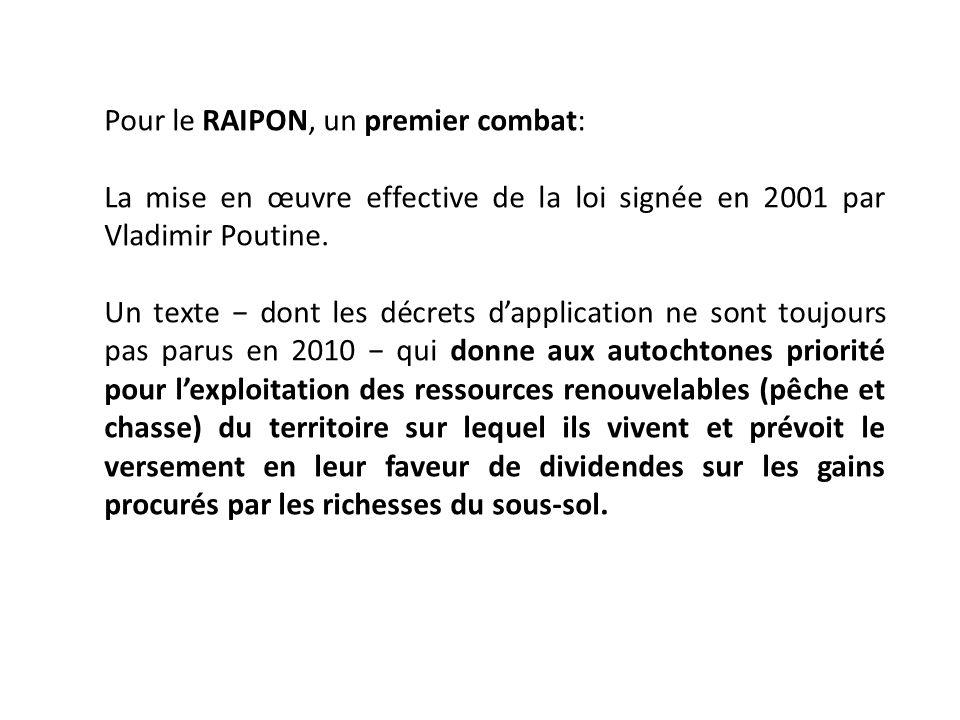 Pour le RAIPON, un premier combat: La mise en œuvre effective de la loi signée en 2001 par Vladimir Poutine.