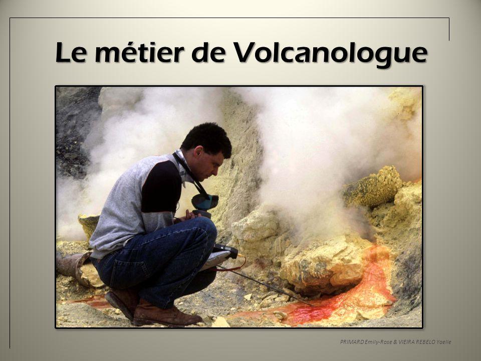 Le métier de Volcanologue PRIMARD Emily-Rose & VIEIRA REBELO Yaelle