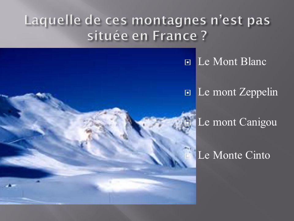 Le Mont Blanc Le mont Zeppelin Le mont Canigou Le Monte Cinto