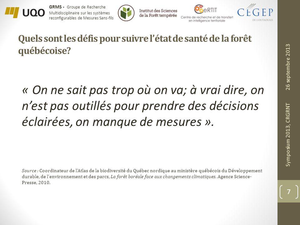 GRMS - Groupe de Recherche Multidisciplinaire sur les systèmes reconfigurables de Mesures Sans-fils Quels sont les défis pour suivre létat de santé de la forêt québécoise.