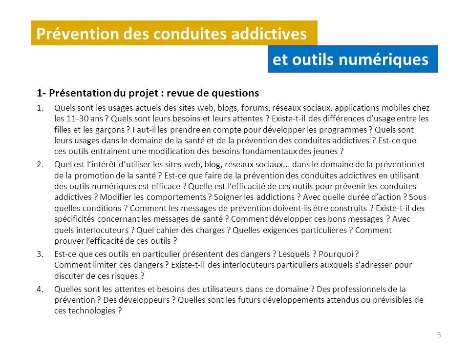 1- Présentation du projet : revue de questions 1.Quels sont les usages actuels des sites web, blogs, forums, réseaux sociaux, applications mobiles chez les 11-30 ans .