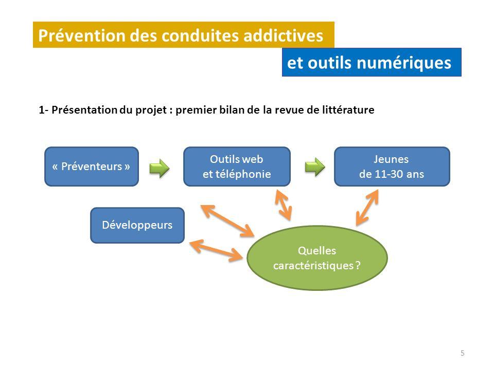 1- Présentation du projet : premier bilan de la revue de littérature Prévention des conduites addictives et outils numériques 5 « Préventeurs » Outils