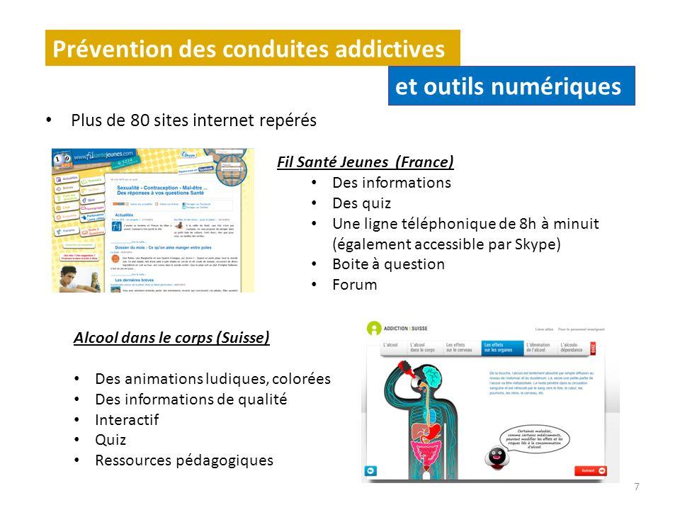 Plus de 80 sites internet repérés 7 Prévention des conduites addictives et outils numériques Fil Santé Jeunes (France) Des informations Des quiz Une l