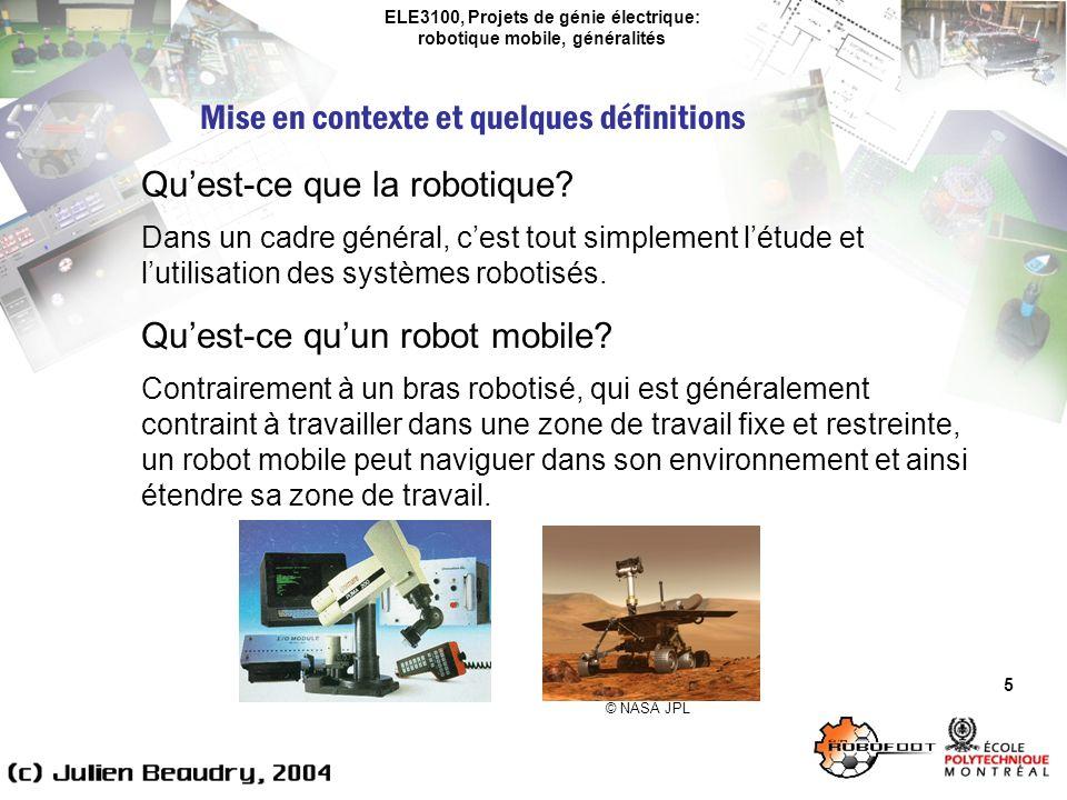 ELE3100, Projets de génie électrique: robotique mobile, généralités Exemples dapplication 36 Robots dexploration spatiale Le Jet Propulsion Laboratory de la NASA est un des laboratoires les plus actifs dans ce domaine.