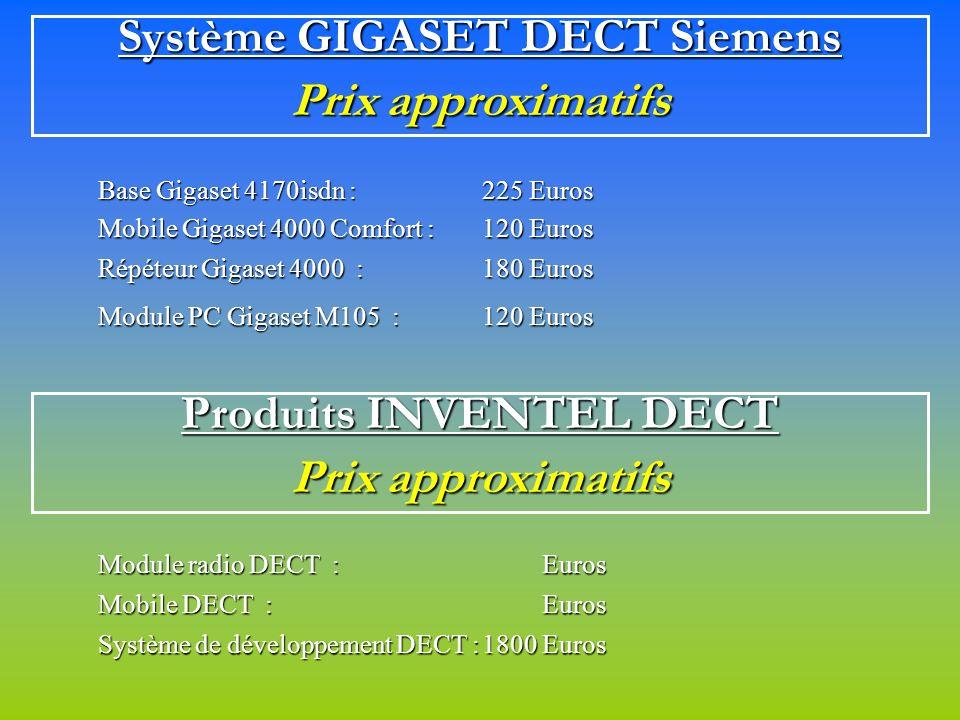 Système GIGASET DECT Siemens Prix approximatifs Base Gigaset 4170isdn :225 Euros Mobile Gigaset 4000 Comfort :120 Euros Répéteur Gigaset 4000 :180 Eur