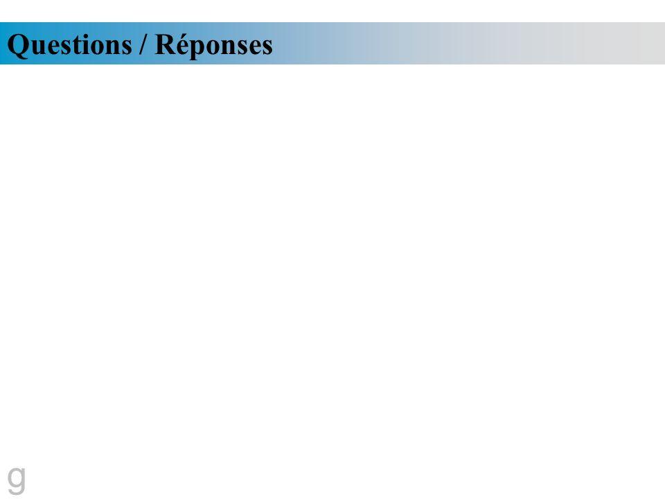 Questions / Réponses g