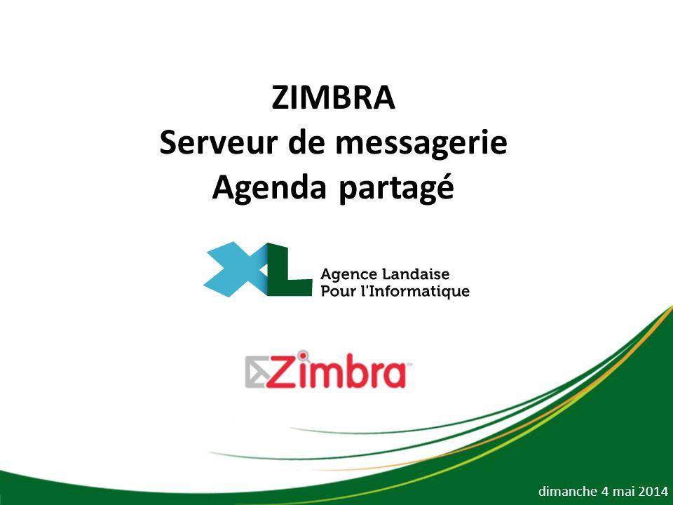 ZIMBRA Serveur de messagerie Agenda partagé dimanche 4 mai 2014