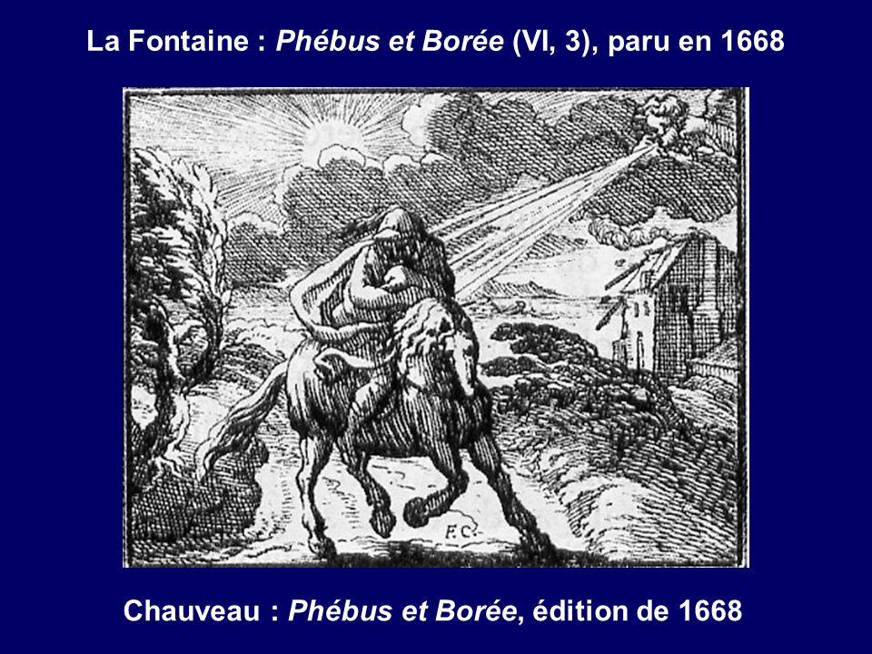 La Fontaine : Phébus et Borée (VI, 3), paru en 1668 Chauveau : Phébus et Borée, édition de 1668