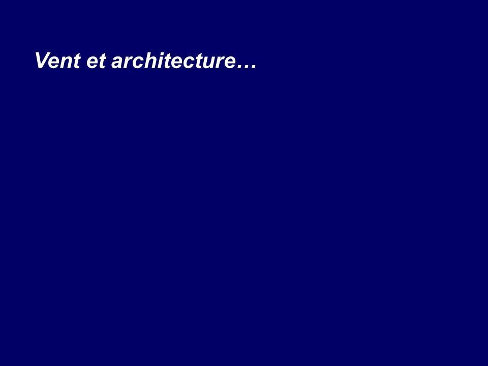 Vent et architecture…
