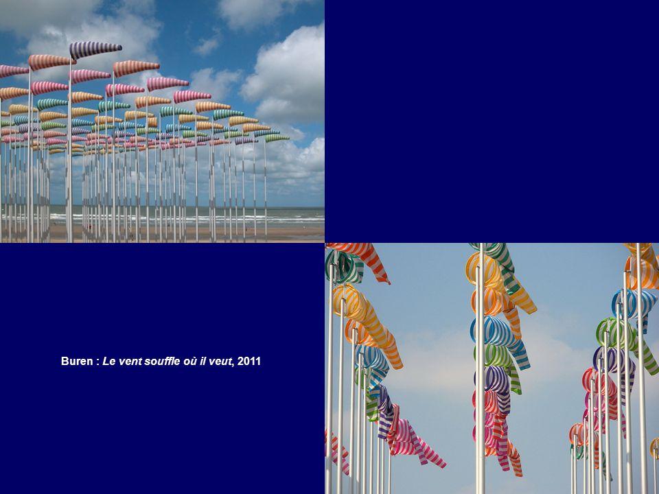 Buren : Le vent souffle où il veut, 2011