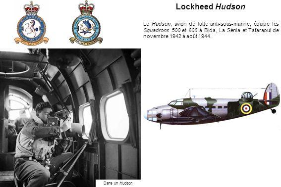 Lockheed Hudson Le Hudson, avion de lutte anti-sous-marine, équipe les Squadrons 500 et 608 à Blida, La Sénia et Tafaraoui de novembre 1942 à août 1944.