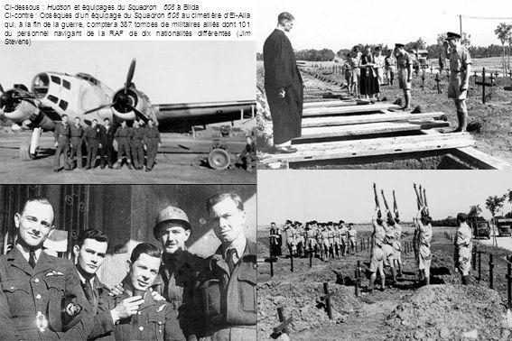 Ci-dessous : Hudson et équipages du Squadron 608 à Blida Ci-contre : Obsèques dun équipage du Squadron 608 au cimetière dEl-Alia qui, à la fin de la guerre, comptera 387 tombes de militaires alliés dont 101 du personnel navigant de la RAF de dix nationalités différentes (Jim Stevens)