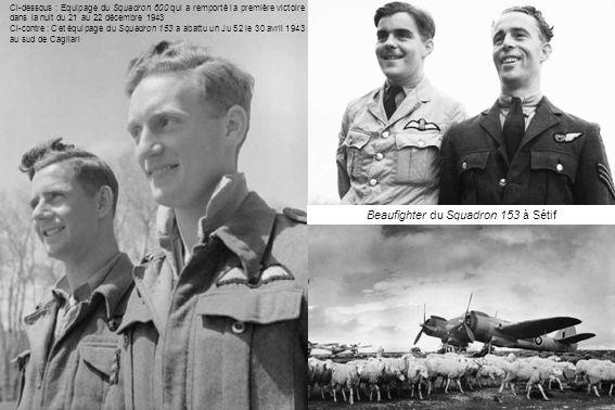 Ci-dessous : Equipage du Squadron 600 qui a remporté la première victoire dans la nuit du 21 au 22 décembre 1943 Ci-contre : Cet équipage du Squadron 153 a abattu un Ju 52 le 30 avril 1943 au sud de Cagliari Beaufighter du Squadron 153 à Sétif