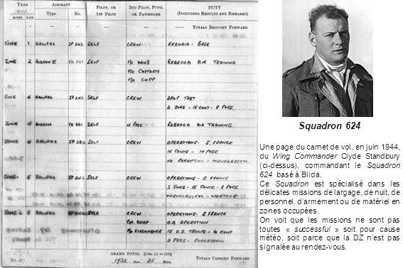 Squadron 624 Une page du carnet de vol, en juin 1944, du Wing Commander Clyde Standbury (ci-dessus), commandant le Squadron 624 basé à Blida.