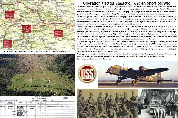 Opération Peg du Squadron 624 en Short Stirling Le commando américain Peg est largué dans la nuit du 10 au 11 août 1944 par un Stirling du Squadron 624.