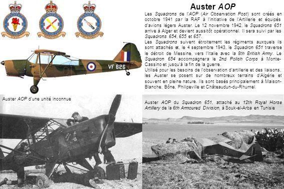 Auster AOP Les Squadrons de lAOP (Air Observation Post) sont créés en octobre 1941 par la RAF à linitiative de lArtillerie et équipés davions légers Auster.