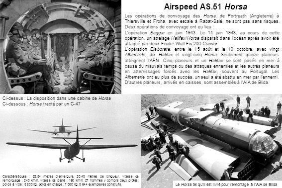 Airspeed AS.51 Horsa Les opérations de convoyage des Horsa, de Portreath (Angleterre) à Thiersville et Froha, avec escale à Rabat-Salé, ne sont pas sans risques.