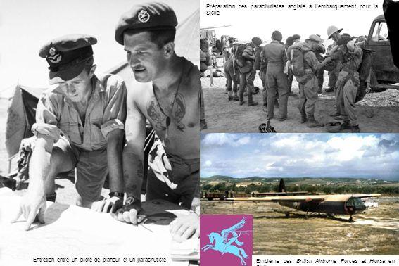 Entretien entre un pilote de planeur et un parachutiste Préparation des parachutistes anglais à lembarquement pour la Sicile Emblème des British Airborne Forces et Horsa en Sicile