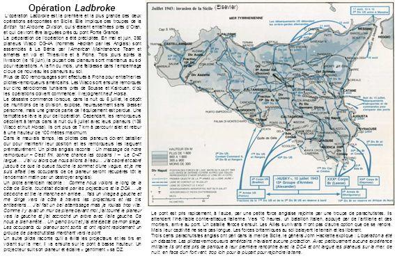 Opération Ladbroke Lopération Ladbroke est la première et la plus grande des deux opérations aéroportées en Sicile.