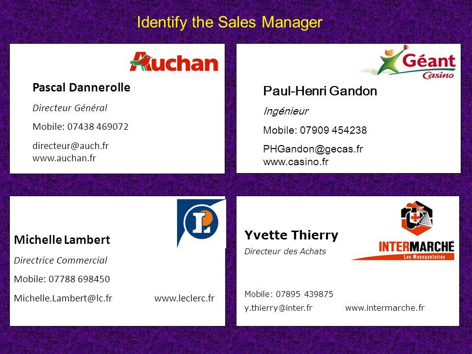 Pascal Dannerolle Directeur Général Mobile: 07438 469072 directeur@auch.fr www.auchan.fr Identify the Sales Manager Michelle Lambert Directrice Commer