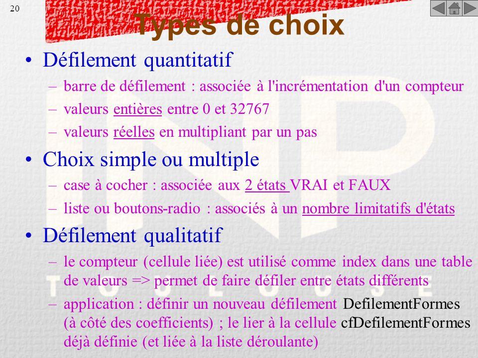 19 Liste déroulante Objectif: sélectionner une forme de courbe –on va définir 5 jeux de valeurs pour les coefficients a 2, a 1, a 0 –insérer une nouve