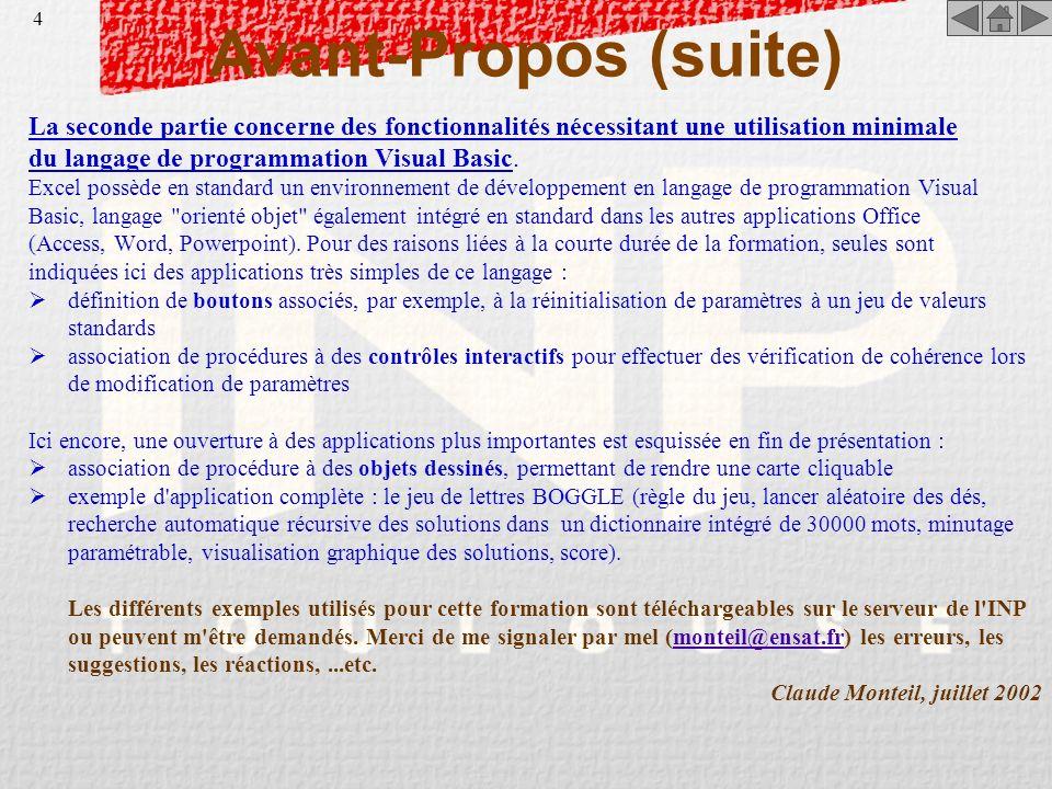 3 Avant-Propos Le présent document illustre les principales fonctionnalités d'Excel utilisables dans des applications à vocation pédagogique. Ce docum