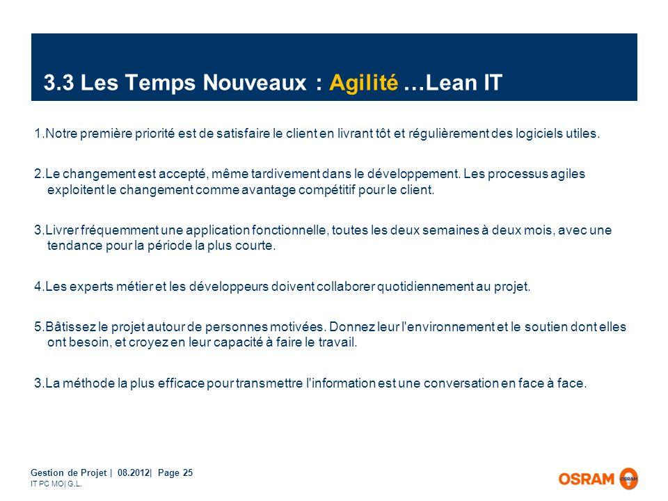 Gestion de Projet | 08.2012| Page 25 IT PC MO| G.L. 3.3 Les Temps Nouveaux : Agilité …Lean IT 1.Notre première priorité est de satisfaire le client en