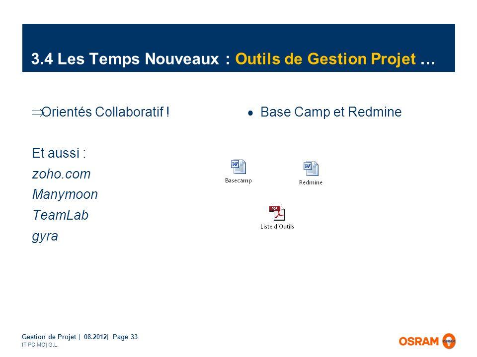 Gestion de Projet | 08.2012| Page 33 IT PC MO| G.L. 3.4 Les Temps Nouveaux : Outils de Gestion Projet … Orientés Collaboratif ! Et aussi : zoho.com Ma