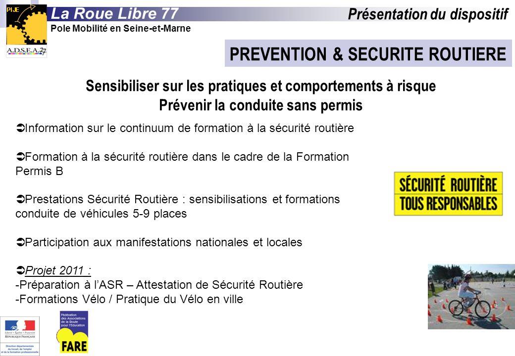 PREVENTION & SECURITE ROUTIERE Information sur le continuum de formation à la sécurité routière Formation à la sécurité routière dans le cadre de la F