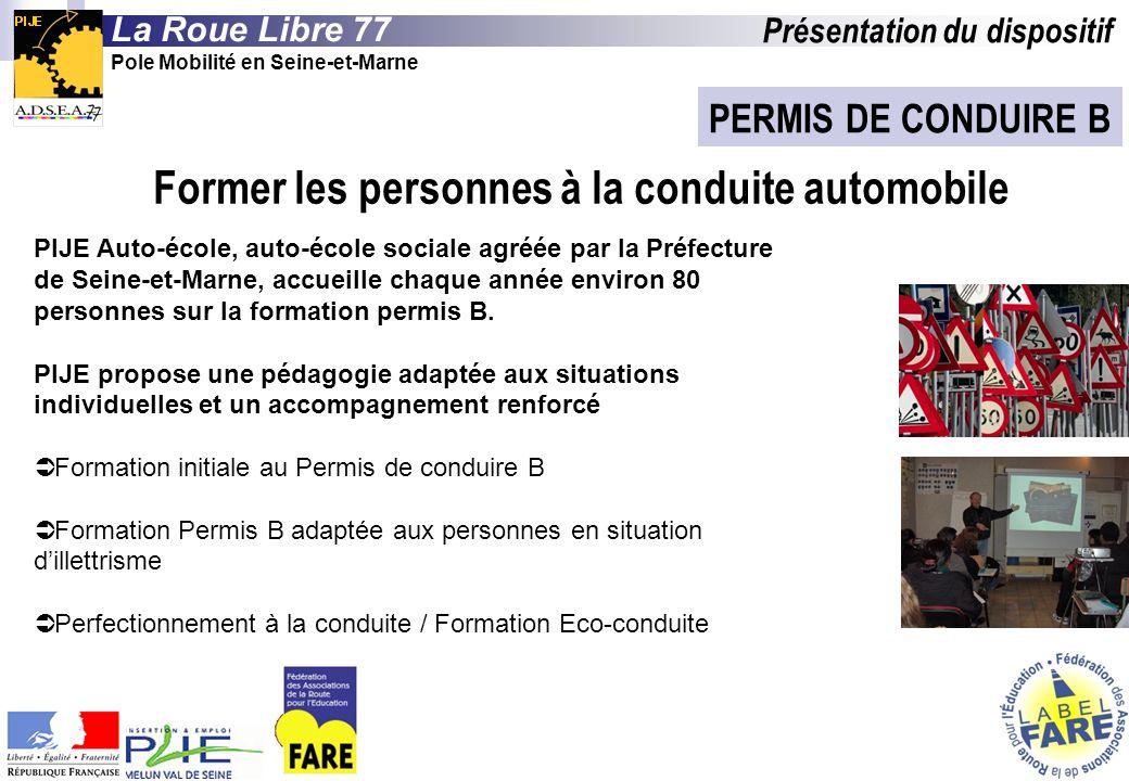 PERMIS DE CONDUIRE B PIJE Auto-école, auto-école sociale agréée par la Préfecture de Seine-et-Marne, accueille chaque année environ 80 personnes sur la formation permis B.