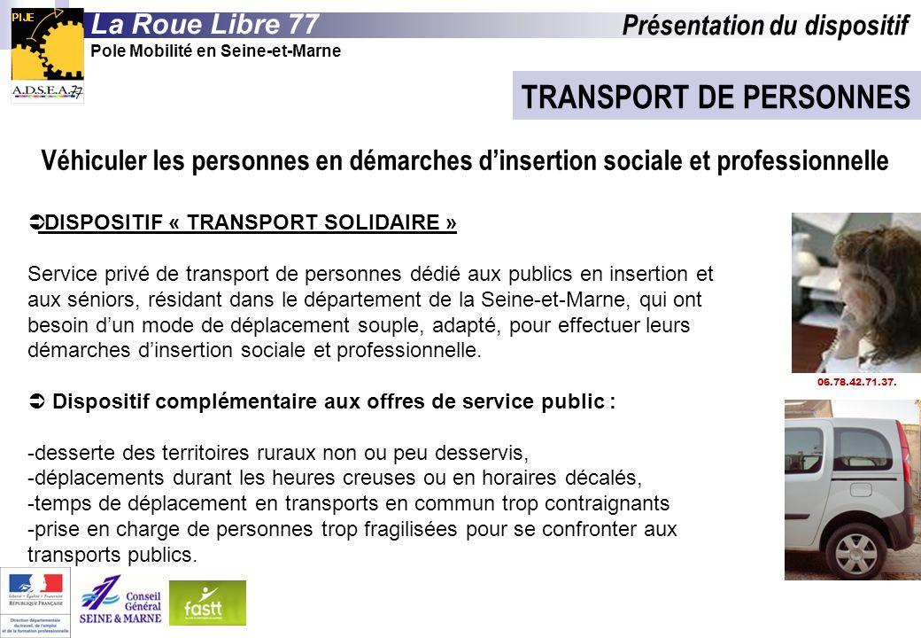 TRANSPORT DE PERSONNES DISPOSITIF « TRANSPORT SOLIDAIRE » Service privé de transport de personnes dédié aux publics en insertion et aux séniors, résid