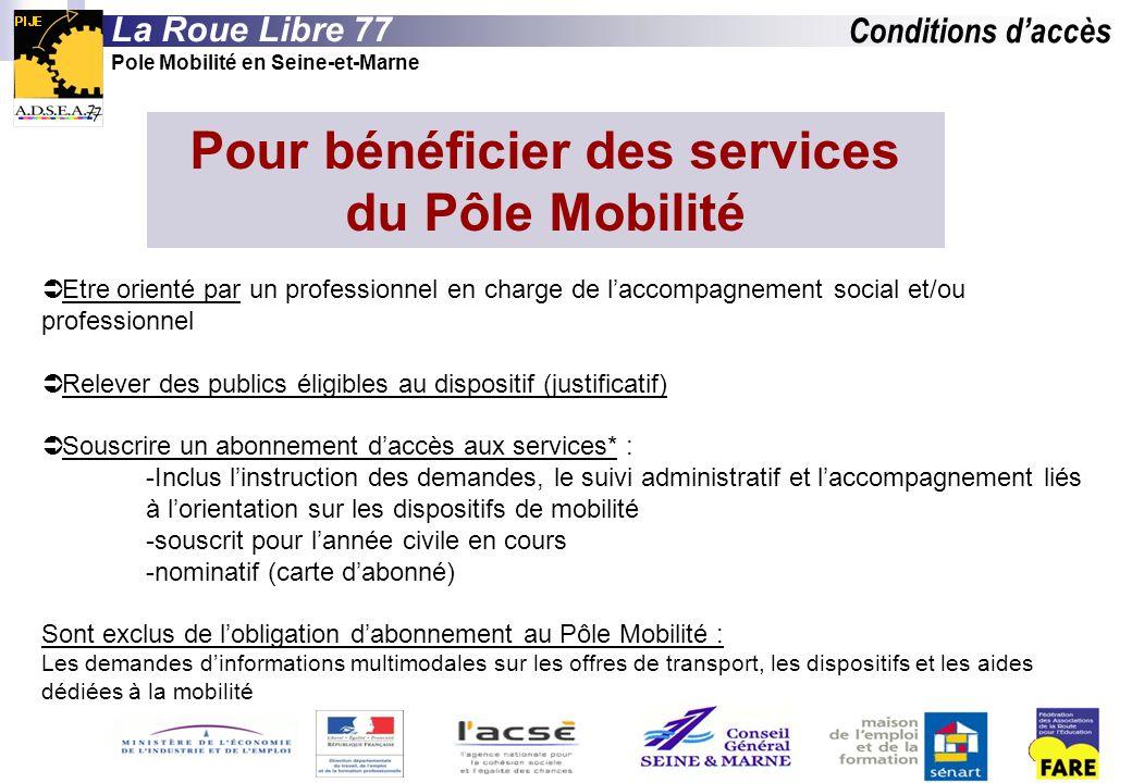 Conditions daccès La Roue Libre 77 Pole Mobilité en Seine-et-Marne Pour bénéficier des services du Pôle Mobilité Etre orienté par un professionnel en