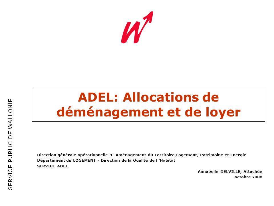 ADEL: Allocations de déménagement et de loyer Direction générale opérationnelle 4 -Aménagement du Territoire,Logement, Patrimoine et Energie Départeme