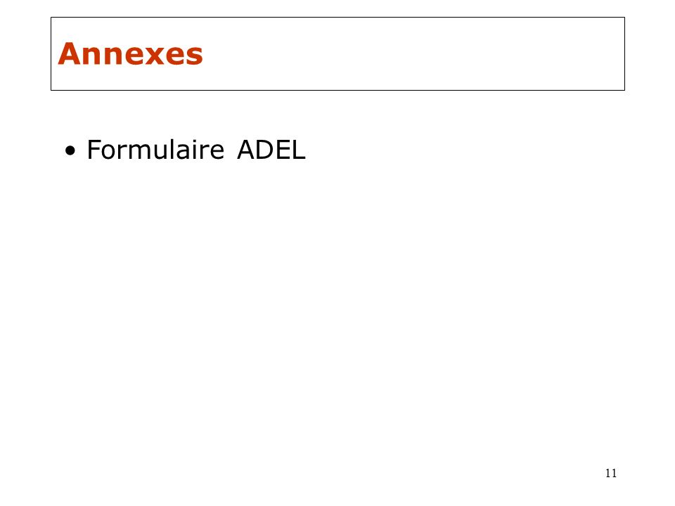 11 Annexes Formulaire ADEL