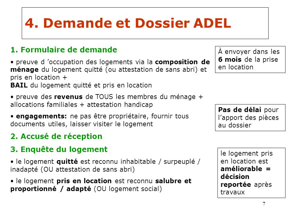 8 4.Demande et Dossier ADEL Dossier complet à traiter dans les 3 mois 4.