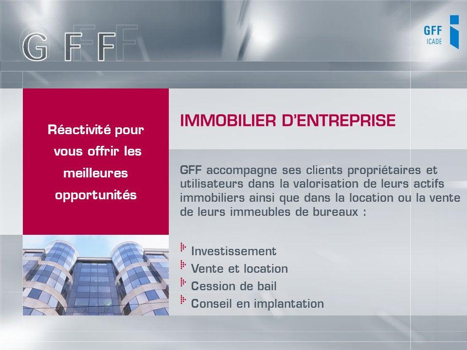 GFF accompagne ses clients propriétaires et utilisateurs dans la valorisation de leurs actifs immobiliers ainsi que dans la location ou la vente de le