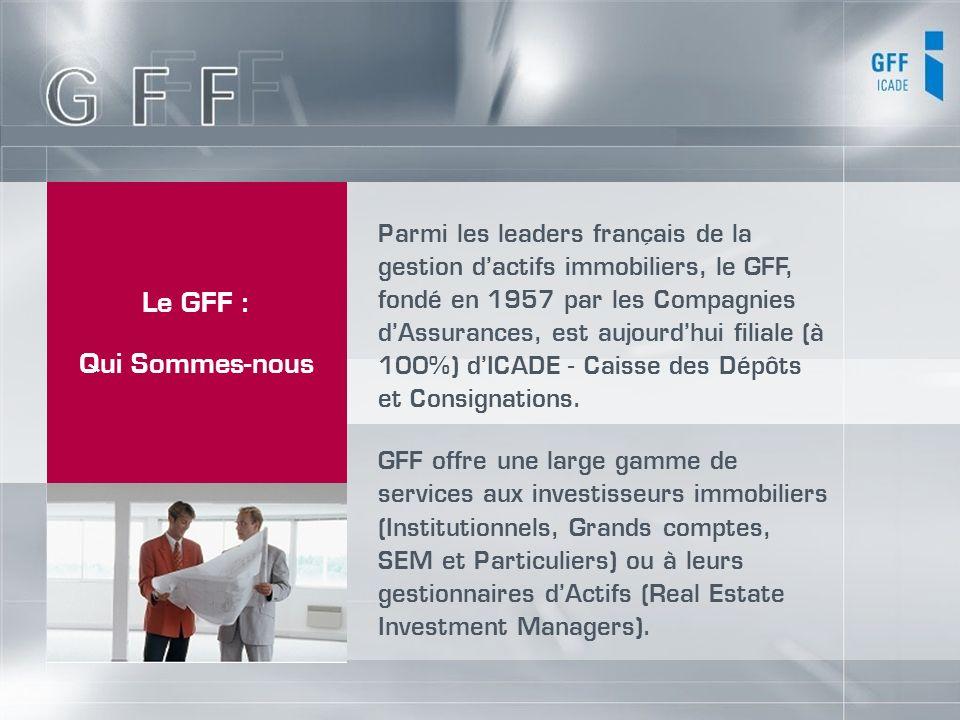 Parmi les leaders français de la gestion dactifs immobiliers, le GFF, fondé en 1957 par les Compagnies dAssurances, est aujourdhui filiale (à 100%) dI