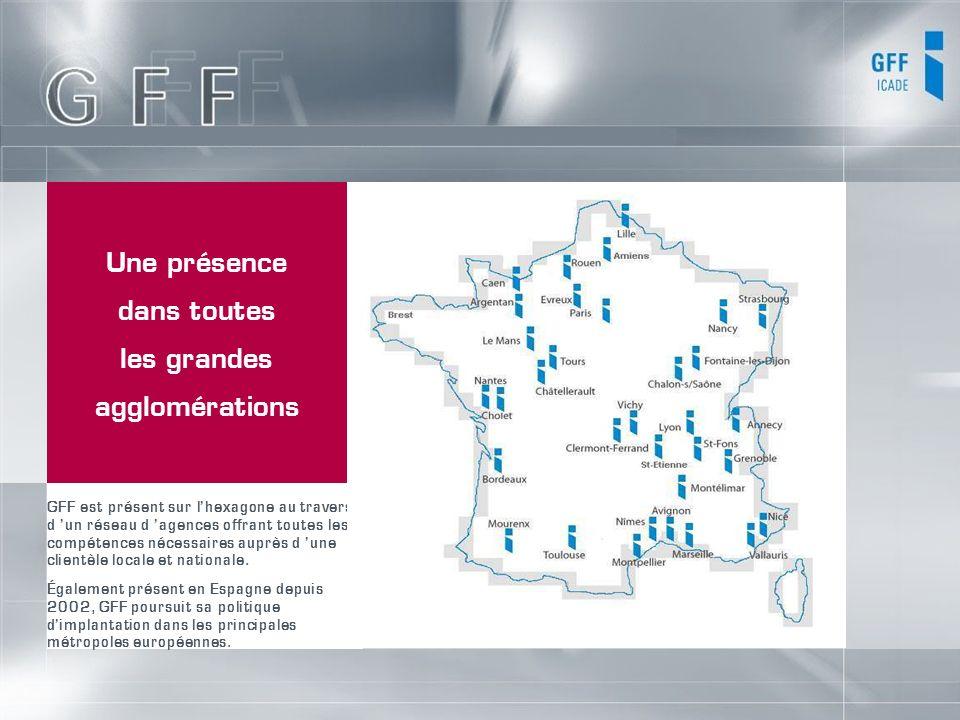 Une présence dans toutes les grandes agglomérations GFF est présent sur lhexagone au travers d un réseau d agences offrant toutes les compétences néce