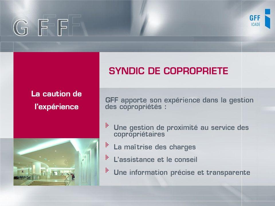 GFF apporte son expérience dans la gestion des copropriétés : Une gestion de proximité au service des copropriétaires La maîtrise des charges Lassista