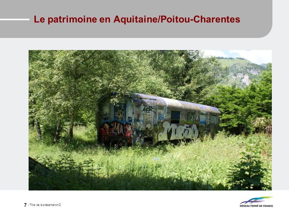 / Titre de la présentation 7 Le patrimoine en Aquitaine/Poitou-Charentes